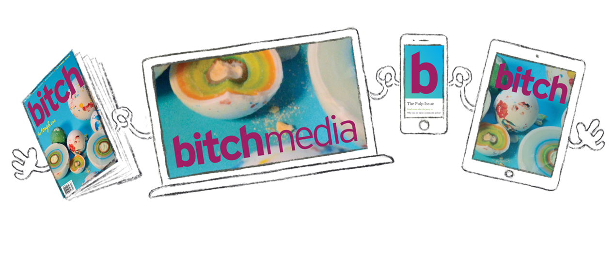 bitch magazine and devices dancing