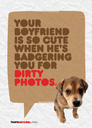 "a graphic says ""your boyfriend's not so cute when he's badgering you for photos"""